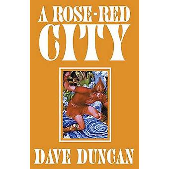 A RoseRed City by Duncan & Dave