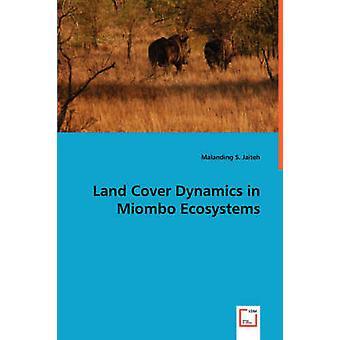 Land Cover Dynamics i Miombo ekosystem av Jaiteh & Malanding S.