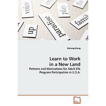 Lernen Sie, arbeiten in einem neuen Land von Wang & Daljan