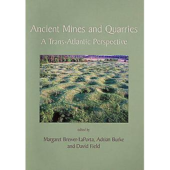 Anciennes Mines et carrières - une Perspective transatlantique par Margaret