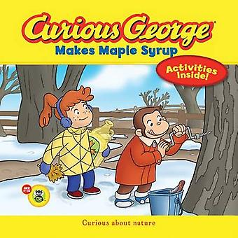 Curious George Makes Maple Syrup by H a Rey - 9780544032521 Book