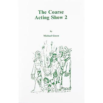 More Plays for Coarse Actors - Coarse Acting Show - 2 by More Plays fo