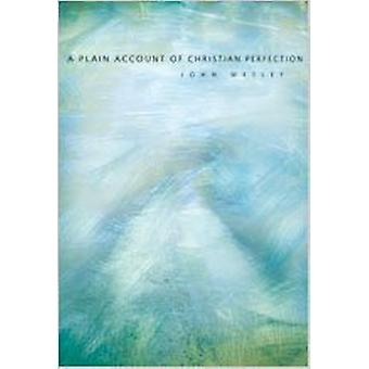 A Plain Account of Christian Perfection by John Wesley - 978083410158