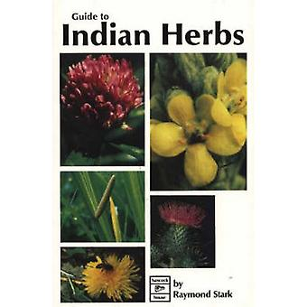 Guide to Indian Herbs (3rd Revised edition) by Raymond Stark - 978088
