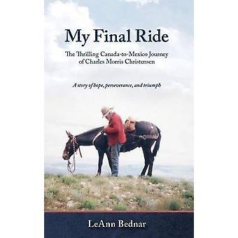 My Final Ride by Leann Bednar - 9780989157407 Book