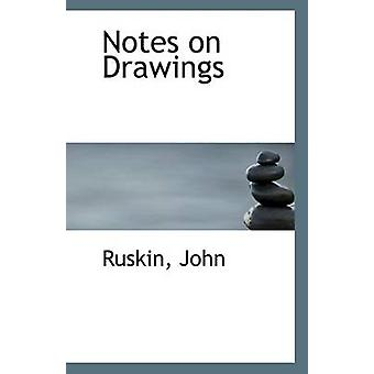Notes on Drawings by John Ruskin - 9781113136572 Book