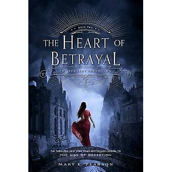 The Heart of Betrayal - The Remnant Chronicles - Book Two by Mary E Pea