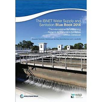 The IBNET Water Supply and Sanitation Blue Book 2014 - The Internation