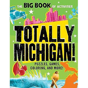 Totally Michigan! by Peg Connery-Boyd - 9781492641919 Book