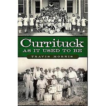 Currituck as It Used to Be by Travis Morris - 9781609495084 Book