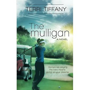 The Mulligan by Terri Tiffany - 9781611164039 Book