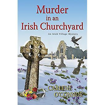 Murder In An Irish Churchyard by Carlene O'Connor - 9781617738524 Book