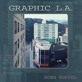 Graphic L.A. by Robh Ruppel - Roph Ruppel - 9781624650178 Book