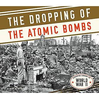 Dropping of the Atomic Bombs by Mary Meinking - 9781624037931 Book