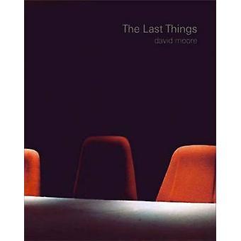 The Last Things by David Moore - Petit Chris - 9781904587668 Book