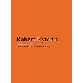 About Robert Ryman - Critical Texts by Vittorio Colaizzi - 97819054640