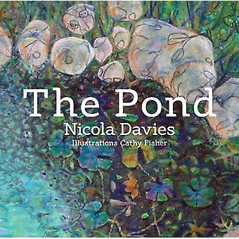 The Pond by Nicola Davies - Cathy Fisher - 9781912050703 Book