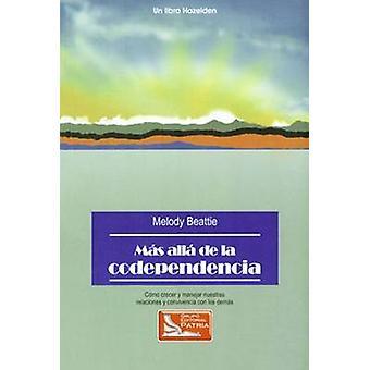 Mas Alla de la Codependencia by Melody Beattie - 9786074384994 Book
