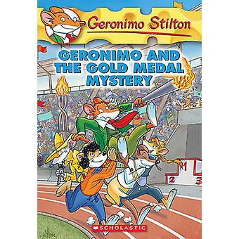 Geronimo and the Gold Medal Mystery by Geronimo Stilton - 97814364351