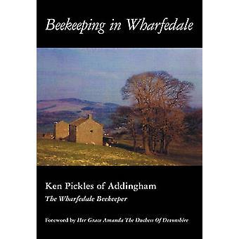 Beekeeping in Wharfedale by Pickles & Ken