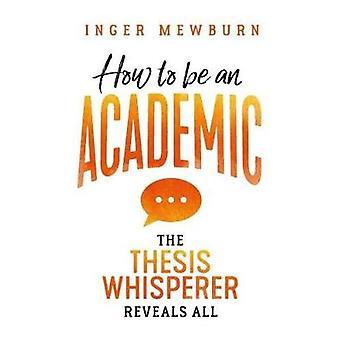 Comment être un universitaire - la whisperer thèse met en évidence tout en Inger Mewb