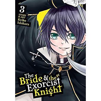 Bride  the Exorcist Knight Vol. 3 by Keiko Ishihara