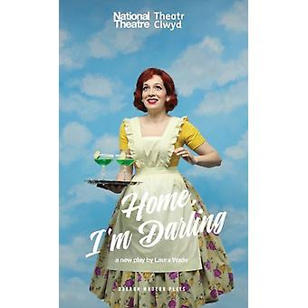 Home Im Darling by Laura Wade