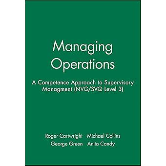 Managing Operations - Competence Approach to Supervisory Management by