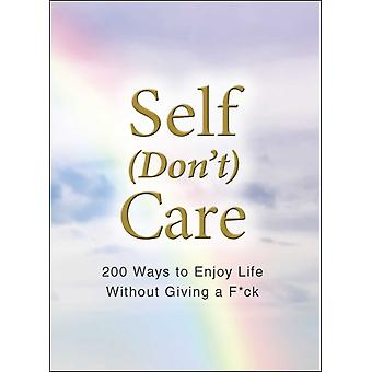 Self Dont Care by Adams Media