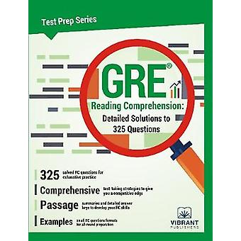 GRE Reading Comprehension Detailed Solutions to 325 Questions by Vibrant Publishers