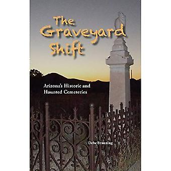 The Graveyard Shift - Arizona's Historic and Haunted Cemeteries