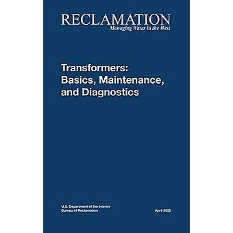 Transformers Basics Maintenance and Diagnostics by Bureau of Reclamation