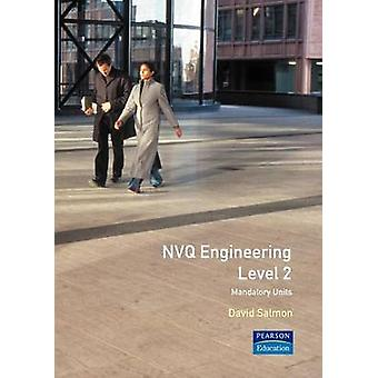 Nvq Engineering Mandatory Units Level 2 by Salmon & David Lecturer