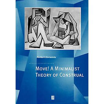 Move A Minimalist Theory of Construal by Hornstein