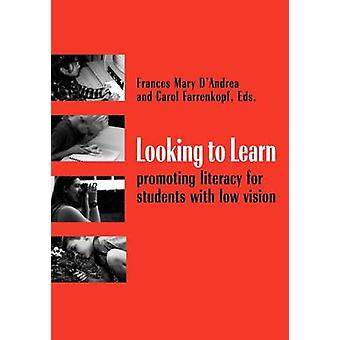 Looking to Learn Promoting Literacy for Students with Low Vision by DAndrea & Frances Mary