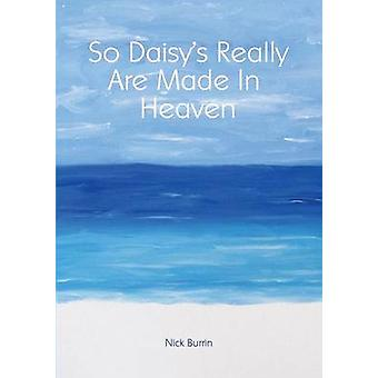 So Daisys Really Are Made In Heaven by Burrin & Nick