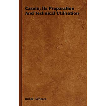 Casein Its Preparation And Technical Utilisation by Scherer & Robert
