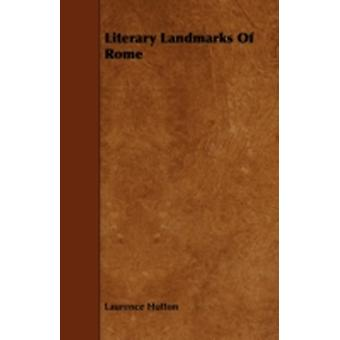Literary Landmarks of Rome by Hutton & Laurence