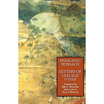 Letters of Old Age Rerum Senilium Libri Volume 2 Books XXVIII by Petrarch & Francesco