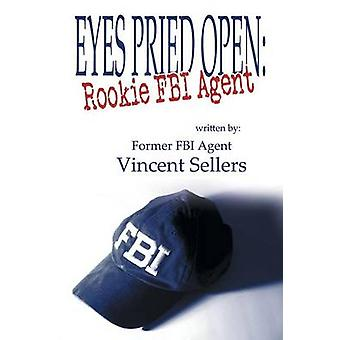 Eyes Pried Open Rookie FBI Agent by Sellers & Vincent
