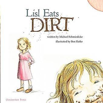 Lisl Eats Dirt by Schmiedicke & Michael