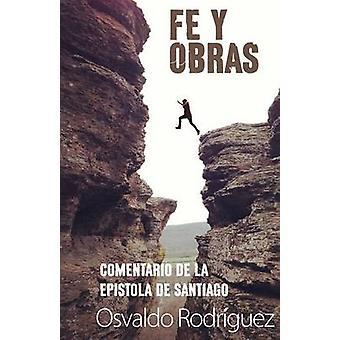 Fe Y Obras by Rodriguez & Osvaldo