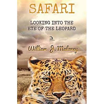 Safari Looking into the Eye of the Leopard by Maloney & William J