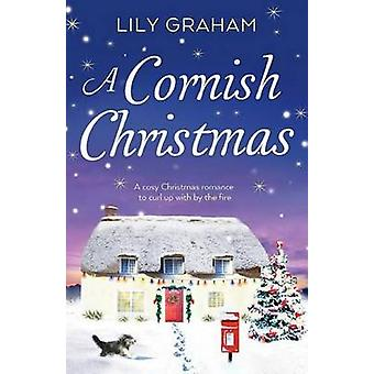 A Cornish Christmas A cosy Christmas romance to curl up with by the fire by Graham & Lily