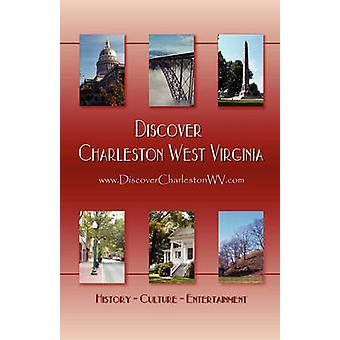 Discover Charleston West Virginia by Fine & Lawrence & L