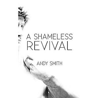 A Shameless Revival by Smith & Andy