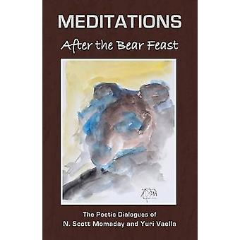 MEDITATIONS After the Bear Feast by Momaday & N. Scott