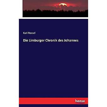 Die Limburger Chronik des Johannes by Rossel & Karl