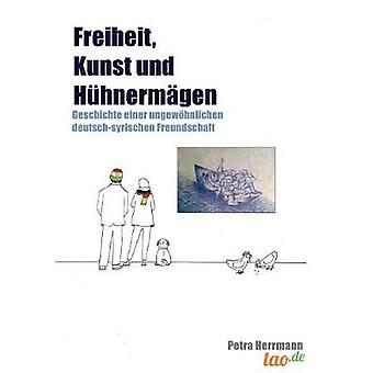 Freiheit Kunst und Hhnermgen by Herrmann & Petra