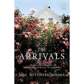 The Arrivals A Novel by Moore & Meg Mitchell